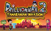Play Drillionaire 2: Tamaranian Invasion | NuMuKi