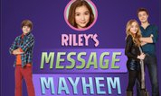 Riley's Message Mayhem
